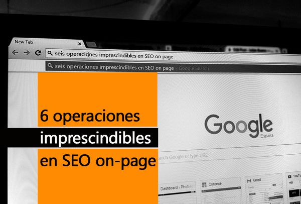 6 operaciones imprescindibles en SEO on-page
